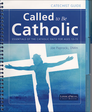 Called to Be Catholic: Junior High, Catechist Guide