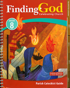 Finding God, K–8: Celebrating Church, Grade 8, Catechist Guide, Parish Edition