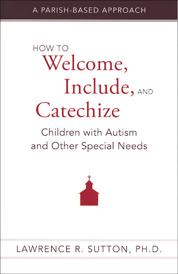 How to Welcome, Include, and Catechize Children with Autism