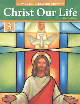 Christ Our Life: New Evangelization, K-8: We Believe, Grade 3, Student Book
