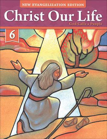 Christ Our Life: New Evangelization, K-8: God Calls a People, Grade 6, Student Book