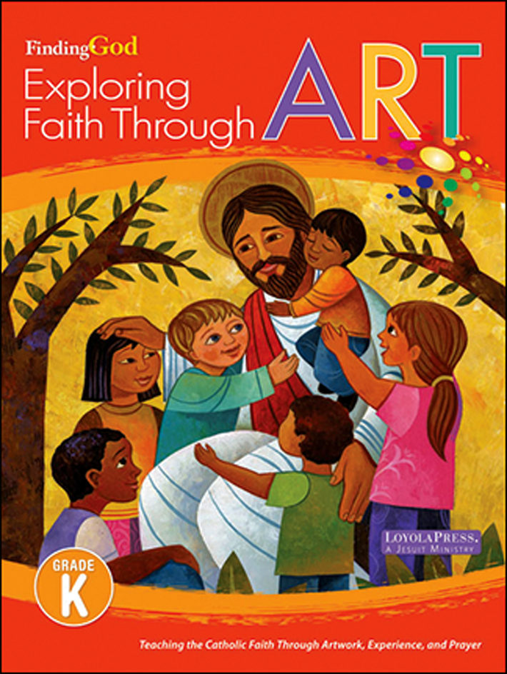 Finding God, K-8: Kindergarten, Exploring Faith Through Art