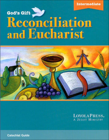 God's Gift 2016: Reconciliation and Eucharist: Catechist Guide