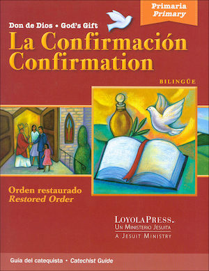 Don de Dios: La Confirmación orden restaurado: Catechist Guide
