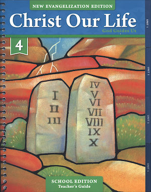 Christ Our Life: New Evangelization, K-8: God Guides Us, Grade 4, Teacher Manual, School Edition