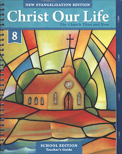The Church Then and Now, Grade 8 Teacher Manual