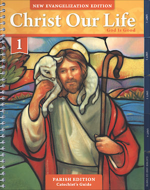 Christ Our Life: New Evangelization, K-8: God is Good, Grade 1, Catechist Guide, Parish Edition