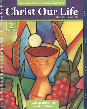Christ Our Life: New Evangelization, K-8: God Cares for Us, Grade 2, Catechist Guide, Parish Edition