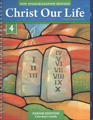 Christ Our Life: New Evangelization, K-8: God Guides Us, Grade 4, Catechist Guide, Parish Edition