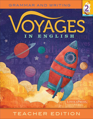 Voyages in English 2018, K-8: Grade 2, Teacher Manual, School Edition