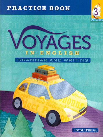 Voyages in English 2018, K-8: Grade 3, Practice Book, School Edition