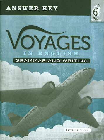 Voyages in English 2018, K-8: Grade 6, Answer Key, School Edition
