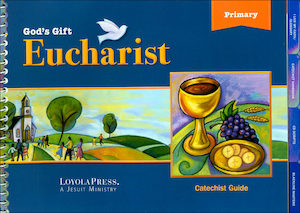 God's Gift 2016: Eucharist: Catechist Guide Kit