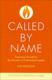 The Effective Catechetical Leader: Called by Name