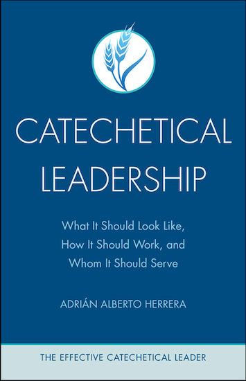 The Effective Catechetical Leader: Catechetical Leadership