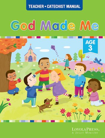 God Made Everything 2019: God Made Me, Age 3, Teacher/Catechist Guide