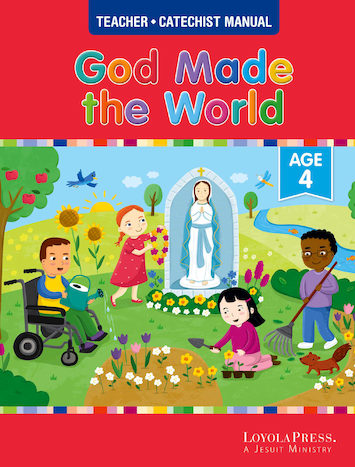 God Made Everything 2019: God Made The World, Age 4, Teacher/Catechist Guide