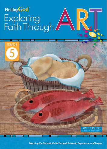 Finding God 2021, K-8: Grade 5, Exploring Faith Through Art