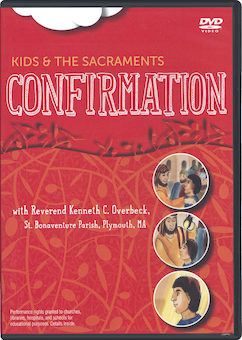 Kids & the Sacraments: Confirmation, DVD