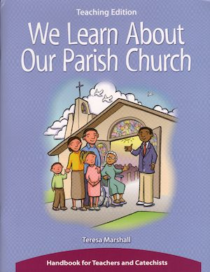 We Learn about Our Parish Church, Catechist Guide