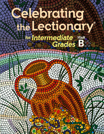 Celebrating the Lectionary: Intermediate Grades Year B