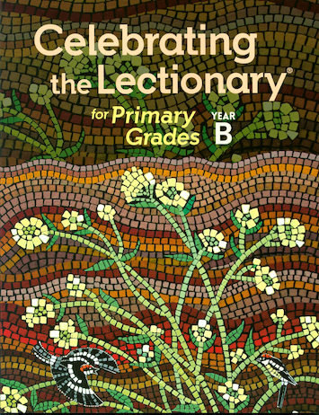 Celebrating the Lectionary: Primary Grades Year B