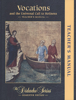 Vocations and the Universal Call to Holiness, Teacher Manual