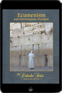 Ecumenism and Interreligious Dialogue, ebook (180 Day Access), Student Text