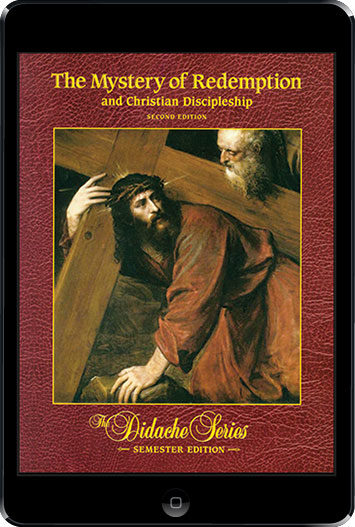 The Didache Semester Series: The Mystery Of Redemption and Christian Discipleship 2nd Ed., ebook (1 Year Access), Student Text