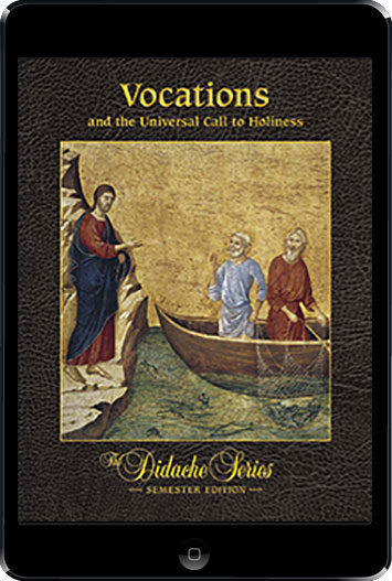 The Didache Semester Series: Vocations and the Universal Call to Holiness, ebook (1 Year Access), Student Text