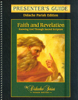 Didache Parish Series: Faith and Revelation, Presenter's Guide