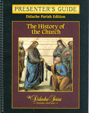 Didache Parish Series: The History of the Church Presenter Guide, Presenter's Guide