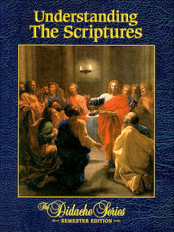 The Didache Semester Series: Understanding the Scriptures, Student Text, Softcover