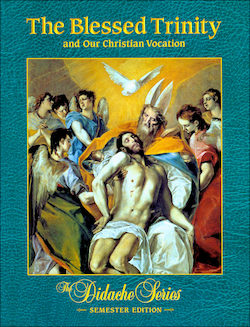 The Blessed Trinity and Our Christian Vocation, Student Text