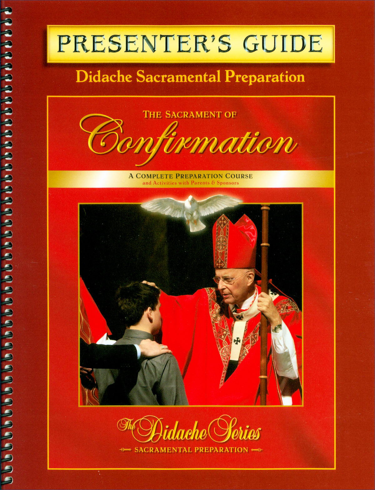 Didache Sacramental Preparation Series: The Sacrament of Confirmation:  Sacrament Of Confirmation, Presenter's Guide | Communication Center -  Catholic ...