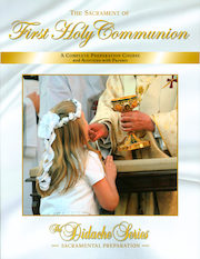 Didache Sacramental Preparation Series: The Sacrament of First Holy Communion