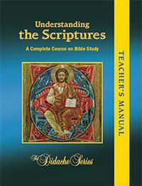 The Didache Series: Understanding The Scriptures, Teacher Manual
