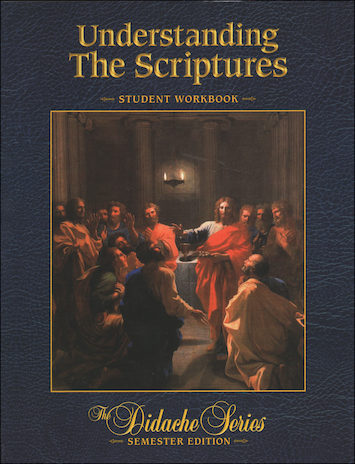 The Didache Semester Series: Understanding the Scriptures, Student Workbook