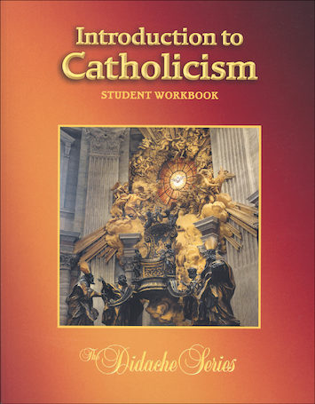 The Didache Series: Introduction to Catholicism, 2nd Edition, Student Workbook