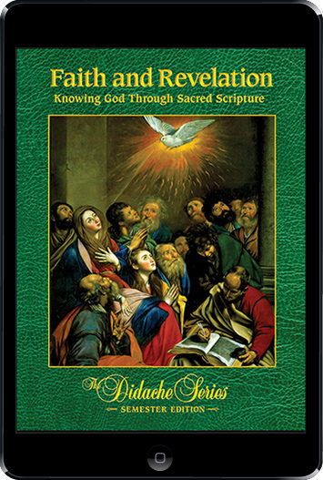 The Didache Semester Series: Faith And Revelation: Knowing God Through Sacred Scripture ebook (180 Day Access), Student Text