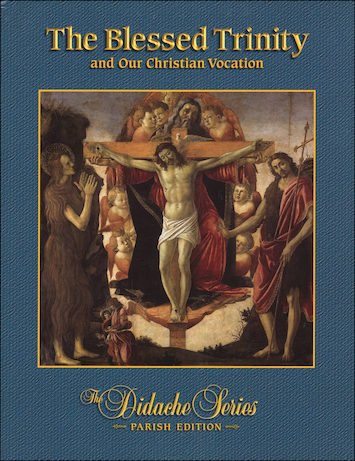 Didache Parish Series: The Blessed Trinity and Our Christian Vocation, Student Book, Parish Edition