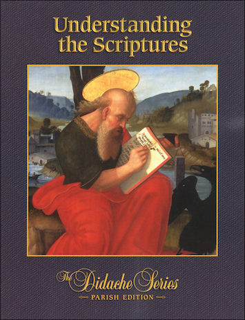 Didache Parish Series: Understanding the Scriptures, Student Book, Parish Edition