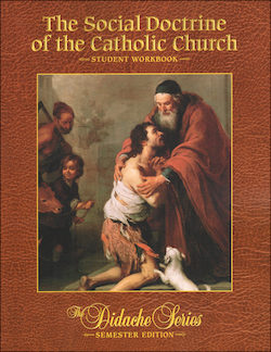 The Social Doctrine of the Catholic Church, Student Workbook