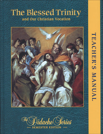 The Didache Semester Series: The Blessed Trinity and Our Christian Vocation, Teacher Manual