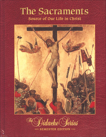The Sacraments: Source of Our Life in Christ, Hardcover