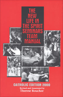 The New Life in the Spirit Seminars Team Manual