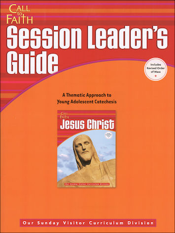 Call to Faith, Jr. High: Jesus Christ, Session Leader Guide