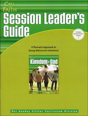 Call to Faith, Jr. High: Kingdom of God, Session Leader Guide
