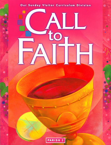 Call to Faith, K-8: Grade 2, Student Book, Parish Edition