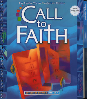 Call to Faith, K-8: Grade 4, Catechist Guide, Parish Edition